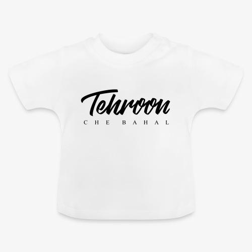 Tehroon Che Bahal - Baby T-Shirt
