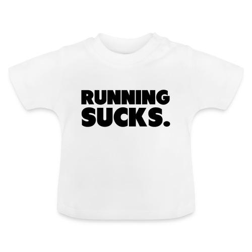 Running Sucks - Vauvan t-paita