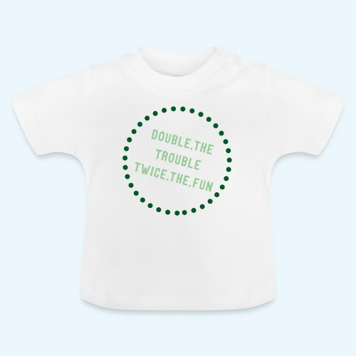Double The Trouble 2 - Baby T-shirt