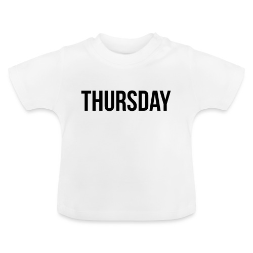 Thursday - Baby T-Shirt