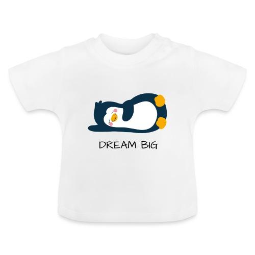 DREAM BIG - Baby T-Shirt