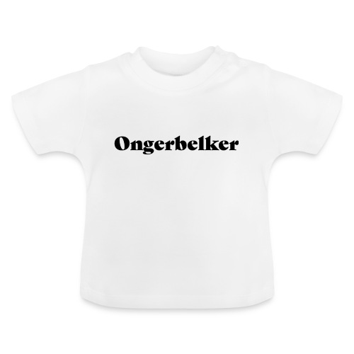 Ongerbelker - Baby T-Shirt