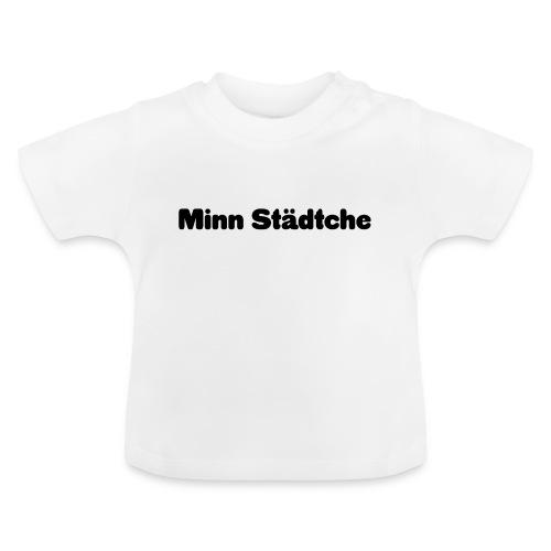 Minn Städtche - Baby T-Shirt
