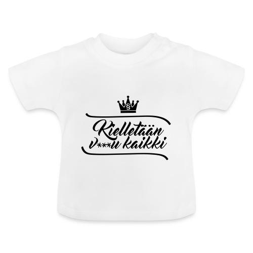 Kielletään v***u kaikki - Vauvan t-paita