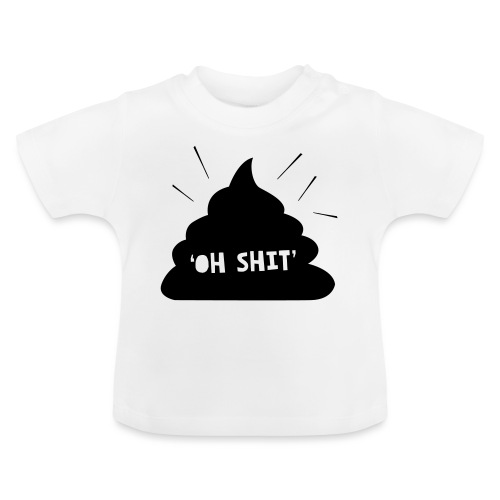 Oh Shit - Baby T-shirt