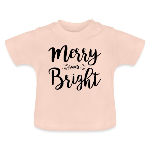 Merry and Bright - Baby T-Shirt