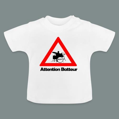 Attention batteur - cadeau batterie humour - T-shirt Bébé