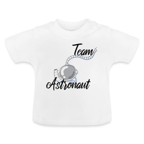 team astronaut - Baby T-Shirt