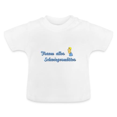 Traum aller Schwiegermütter - Baby T-Shirt