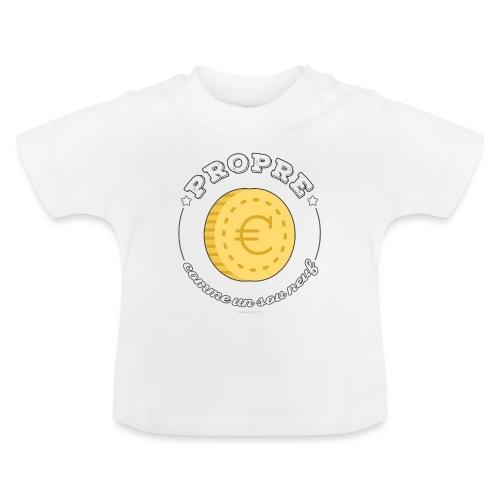 Propre comme un sou neuf - T-shirt Bébé