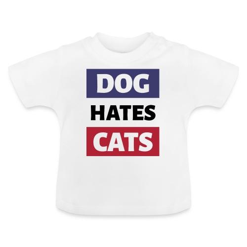 Dog Hates Cats - Baby T-Shirt