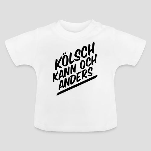 Kölsch kann auch anders - Baby T-Shirt