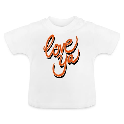 love ya - Baby T-shirt
