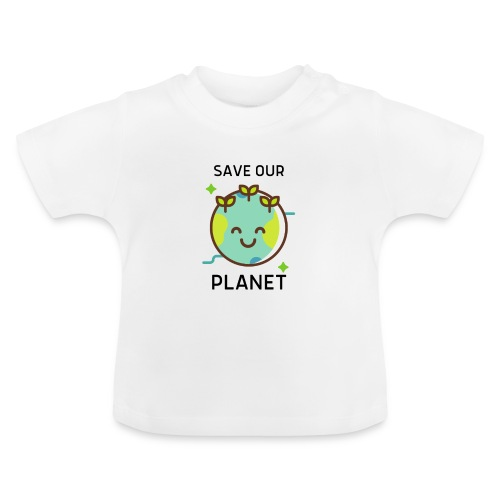 Save our planet LIGHT - Baby T-Shirt
