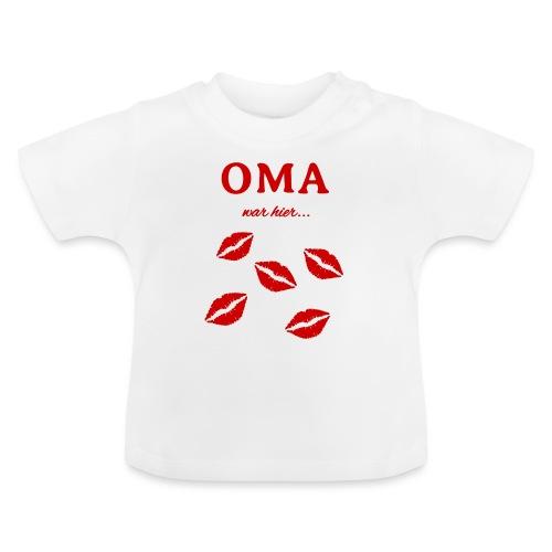 Oma war hier lustiges Oma Baby und Kinder Design - Baby T-Shirt