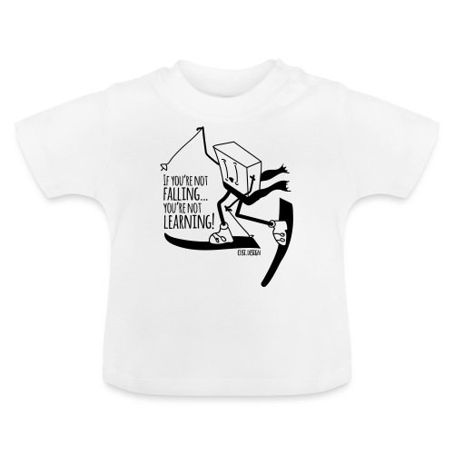 if you're not falling you're not learning - Baby T-Shirt