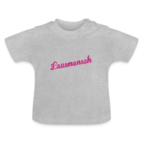 Vorschau: Lausmensch - Baby T-Shirt