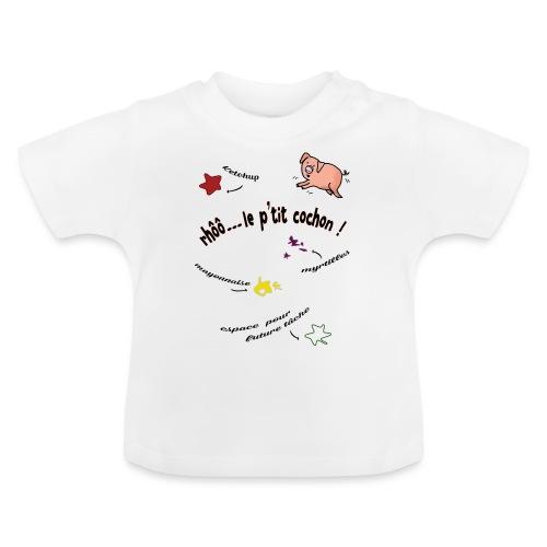 Rhoo le ptit cochon ! (version pour fond blanc) - T-shirt Bébé