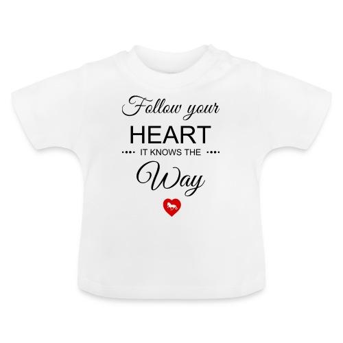 follow your heartbesser - Baby T-Shirt