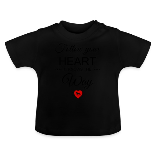 follow your heartbesser - Baby T-Shirt