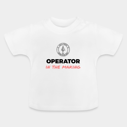 Operator in the making. - Baby T-Shirt