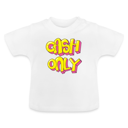 Cash only - Baby T-shirt