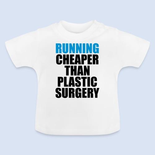 Running is cheaper than - Baby T-Shirt