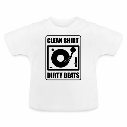 Clean Shirt Dirty Beats - Baby T-shirt