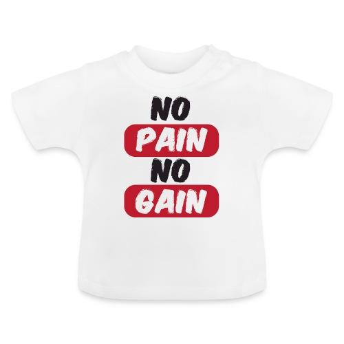 no pain no gain t shirt design fitness - Maglietta per neonato