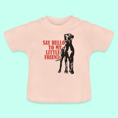 Say Hello To My Little Friend - Baby T-Shirt