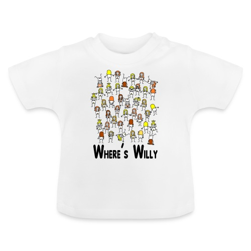 Where's willy - Baby T-Shirt