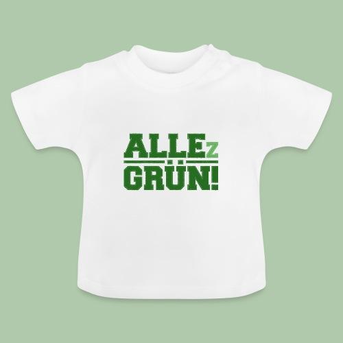 allezgruen_green_big - Baby T-Shirt
