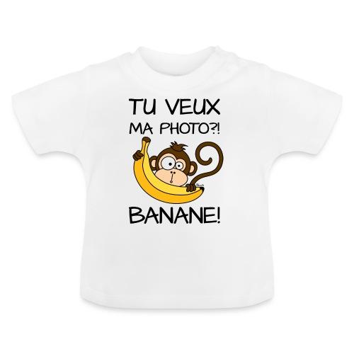 Singe, Tu Veux Ma Photo Banane !? - T-shirt Bébé