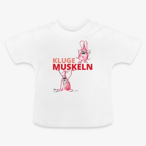 Kluge Muskeln - Baby T-Shirt