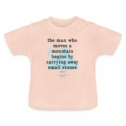 Confucius` Quote - The man who moves a mountain - Baby T-Shirt