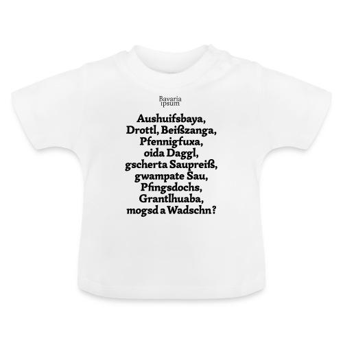 Bayrische Schimpfwörter Nr.1 - Baby T-Shirt