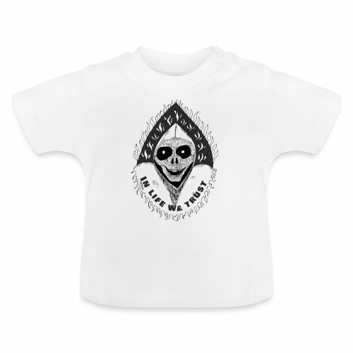 Grimp reaper with text IN LIFE WE TRUST b&w - T-shirt Bébé