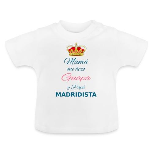 Mamà me hizo Guapa y papà MADRIDISTA - Maglietta per neonato