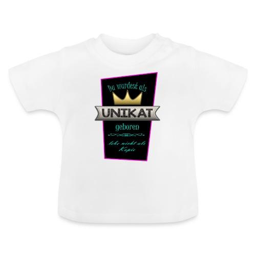 Unikat - Baby T-Shirt