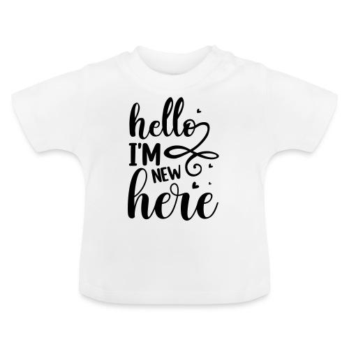 Hello I'm new here - Baby T-shirt