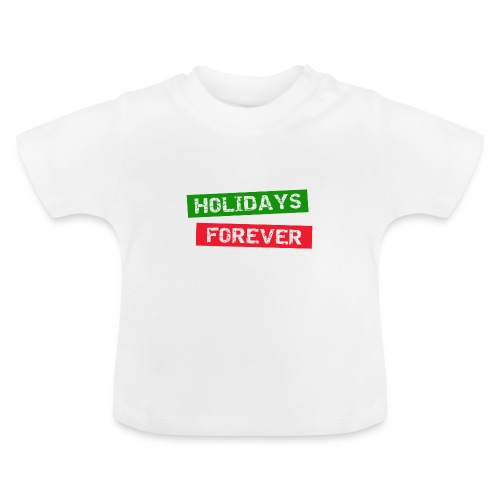 holidays forever - Baby T-Shirt