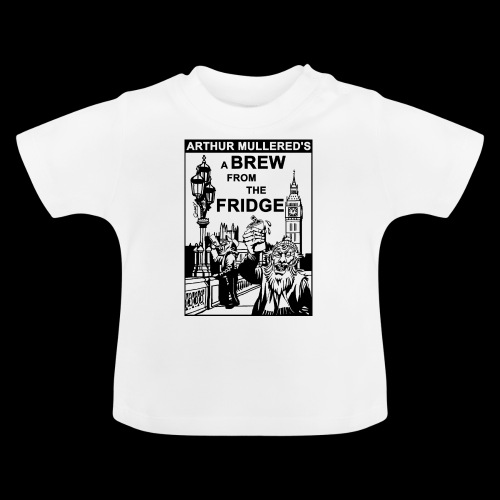 A Brew from the Fridge v2 - Baby T-Shirt