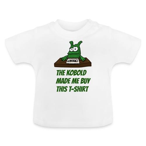 Kobold made me buy - Baby T-Shirt