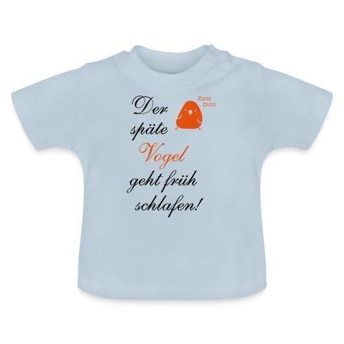 Der späte Vogel geht früh schlafen - Spruch Comic - Baby T-Shirt
