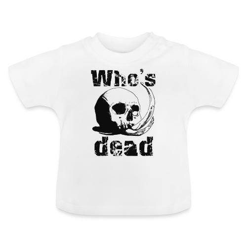 Who's dead - Black - Maglietta per neonato