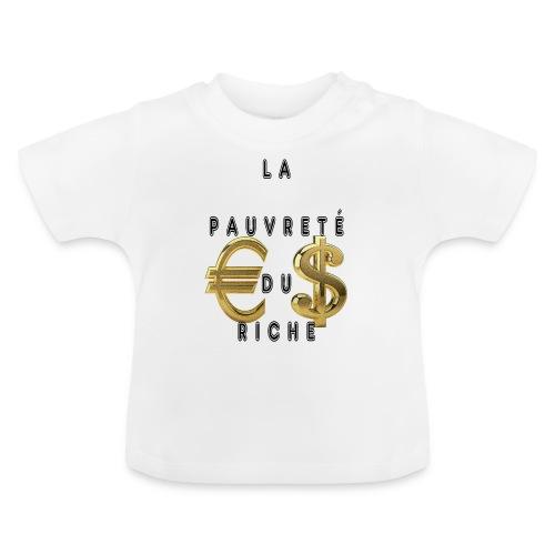 La Pauvreté Du Riche - T-shirt Bébé
