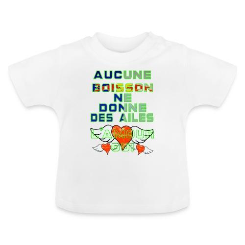 Aucune Boisson Ne Donne Des Ailes - T-shirt Bébé