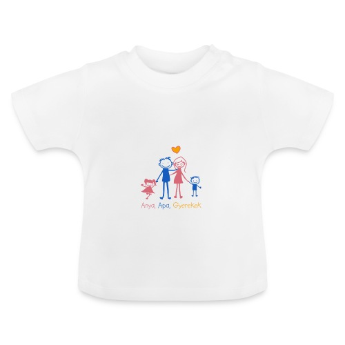 Anya Apa Gyerekek - Baby T-Shirt