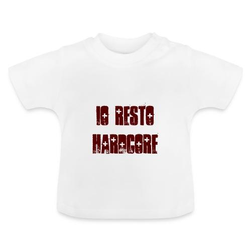IO RESTO HARDCORE scritta granata - Maglietta per neonato