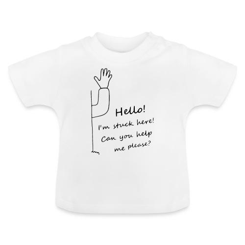 Hello I'm stuck here! schwarz - Baby T-Shirt